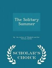 The Solitary Summer - Scholar's Choice Edition by Author Elizabeth Her German