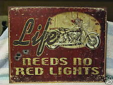 Tin Sign- Life Needs No Red Lights- Motorcycle-Harley
