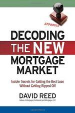 Decoding the New Mortgage Market: Insider Secrets