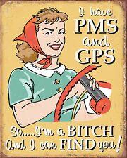 I HAVE PMS & GPS I'M A BITCH & I CAN FIND YOU WIFE MOTHER METAL PLAQUE SIGN 1678