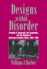 Historical Perspectives on Modern Economics: Designs Within Disorder :...