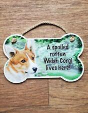 "Corgi Bone Sign ""A Spoiled Rotten Welsh Corgi Lives Here!"""