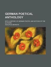 German Poetical Anthology; with a History of German Poetry, and Notices of the