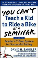 You Can't Teach a Kid to Ride a Bike at a Seminar, 2nd Edition: Sandler Training