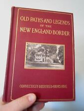 OLD PATHS AND LEGENDS OF THE NEW ENGLAND BORDER,.Abbott 1907 1st edition antique