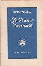 IL DAMO VIENNESE LUCIO D'AMBRA 1940 MONDADORI (TA168)