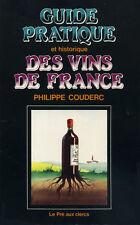 Guide pratique et historique des vins de France Philippe Couderc
