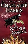 Sookie Stackhouse: Dead As a Doornail Bk. 5 by Charlaine Harris (Soft Book