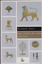 LES JUIFS DE CUBA   1792 - 2001    RICHARD PAVA    2001