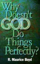 Why Doesn't God Do Things Perfectly?