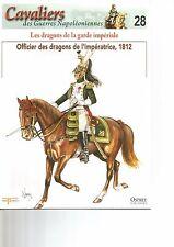 CAVALIERS DES GUERRES NAPOLEONIENNES N°28 LES DRAGONS DE LA GARDE IMPERIALE