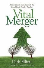 Vital Merger: A New Church Start Approach That Joins Church Families Together