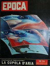 EPOCA N°274/ 1/GEN/1956 * LA CUPOLA D'ARIA - 4°puntata del  MONDO IN CUI VIVIAMO