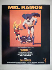 Mel Ramos Art Gallery Exhibit PRINT AD - 1989 ~~ Batmobile, Batman, Robin