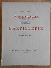 L'Armée Française à travers les ages L'Artillerie Général Vidal Paris 1929