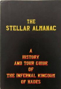 THE STELLAR ALMANAC Hollander HISTORY & TOUR GUIDE of INFERNAL KINGDOM of HADES