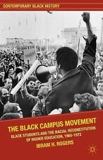 The Black Campus Movement: Black Students And The Racial Reconstitution Of Hi...