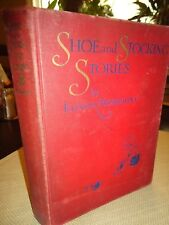 Shoe and Stocking Stories - Elinor Mordaunt - 1915  1st. Scarce Children's Lit.