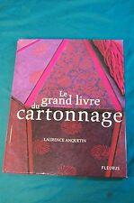 Le Grand Livre du cartonnage Laurence Anquetin Fleurus 2005