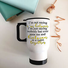 Stainless Steel Travel Mug - I'm not saying I'm Batman  Funny Quote