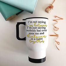 Stainless Steel Travel Mug - I'm not saying I'm Batman  Funny Quote