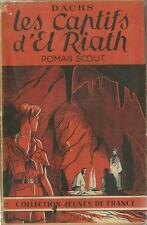 SCOUTISME / ROMAN SCOUT : LES CAPTIFS D'EL RIATH - DACHS - ILL. GAULIER -1947-