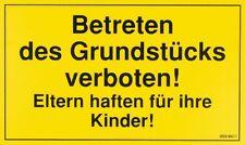 Schild Warnschild Betreten des Grundstuecks verboten Eltern haften... 308411