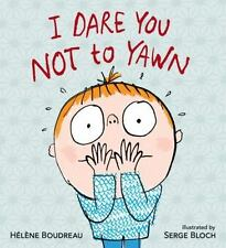 I Dare You Not to Yawn by Helene Boudreau (2013, Picture Book)
