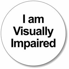 1 x I Am Visually Impaired 32mm BUTTON PIN BADGE Communication Safe Tool Hear 2