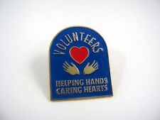 Vintage Collectible Pin: Volunteers Helping Hands Caring Hearts