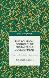The Political Economy of Sustainable Development: Valuation, Distribution, Gover