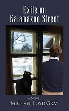 Exile on Kalamazoo Street by Michael Loyd Gray (2015, Paperback)