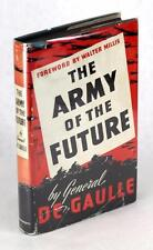 FIRST EDITION 1941 THE ARMY OF THE FUTURE GENERAL CHARLES DE GAULLE HC w/DJ