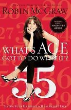 What's Age Got to Do with It? : Living Your Healthiest and Happiest Life by...