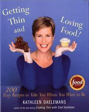 Getting Thin and Loving Food: 200 Easy Recipes to