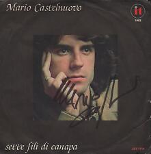 """MARIO CASTELNUOVO - 45 GIRI CON AUTOGRAFO """" SETTE FILI DI CANAPA """""""