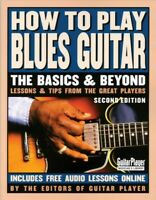 How to Play Blues Guitar : The Basics & Beyond, Paperback, Brand New, Free sh...