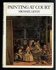 Levey, Michael; Painting at Court. Weidenfeld & Nicolson 1971 VG