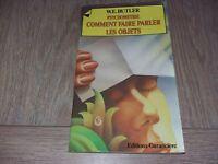 PSYCHOMETRIE COMMENT FAIRE PARLER LES OBJETS / W.E.BUTLER