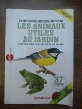 Petite faune, oiseaux, insectes: Les animaux utiles au jardin/ Chasseur Français