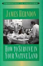 HOW TO SURVIVE IN  YOUR NATIVE LAND by James Herndon (1997, Paperback)