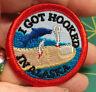 NEW! Fun Alaska Merit Badge Patch - I GOT HOOKED IN ALASKA embroidered Iron On