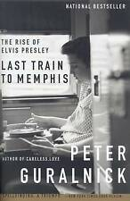 Last Train to Memphis: The Rise of Elvis Presley by Peter Guralnick (Paperback / softback)