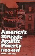 Americas Struggle Against Poverty, 1900-1985