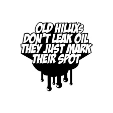 Old Hilux Don't Leak Oil Series 4WD 4x4 Decal Stickers