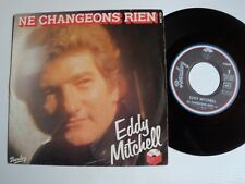 "EDDY MITCHELL : Ne changeons rien / Français, made in U.S.A. 7""  BARCLAY 620549"