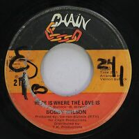 Hear! Northern Soul 45 Bobby Wilson - Here Is Where The Love Is / Anything (That