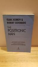 Isaac Asimov Robert Silverberg The Positronic Man - ARC Uncorrected Proof