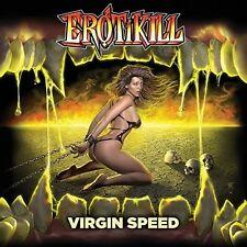 Erotikill - Virgin Speed [New CD]