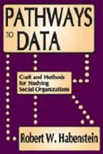 Pathways to Data : Craft and Methods for Studying Social Organizations by...